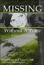 Missing Without A Trace ebook by Titletown Publishing, LLC