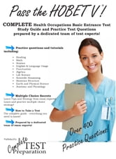 Pass the HOBET: Health Occupations Basic Entrance Test Study Guide and Practice Tests ebook by Complete Test Preparation Inc.