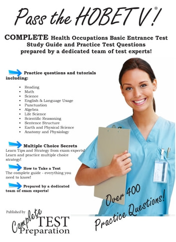 pass the hobet health occupations basic entrance test study guide rh kobo com Exam Preparation Tips the complete preparation guide - health occupations entrance exams by learning express