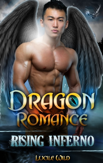 Dragon Romance: Rising Inferno: Dark Alpha Dragon Series (Paranormal BBW Dragon Shifter Menage Romance) ebook by Lucile Wild
