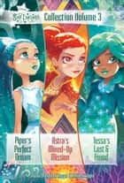 Star Darlings Collection: Volume 3 - Piper's Perfect Dream; Astra's Mixed-up Mission; Tessa's Lost and Found ebook by Shana Muldoon Zappa