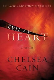 Evil at Heart ebook by Chelsea Cain