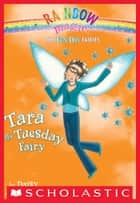 Fun Day Fairies #2: Tara the Tuesday Fairy - A Rainbow Magic Book ebook by Daisy Meadows, Georgie Ripper