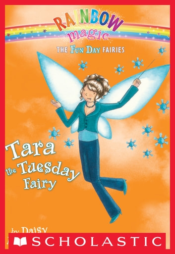 Fun Day Fairies #2: Tara the Tuesday Fairy - A Rainbow Magic Book ebook by Daisy Meadows