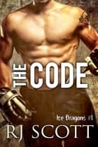 The Code ebook by RJ Scott, Rozenn Scott