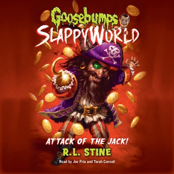 Goosebumps SlappyWorld #2: Attack of the Jack audiobook by R.L. Stine