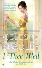 I Thee Wed ebook by Celeste Bradley