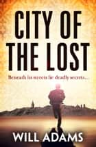City of the Lost eBook by Will Adams