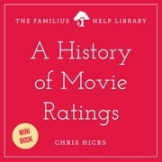 A History of Movie Ratings ebook by Chris Hicks