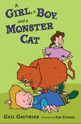 A Girl, a Boy, and a Monster Cat ebook by Gail Gauthier
