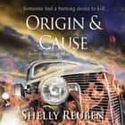 Origin and Cause audiobook by Shelly Reuben