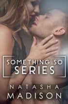Something So: The Complete Series ebook by