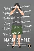 Today Will Be Different eBook von Maria Semple
