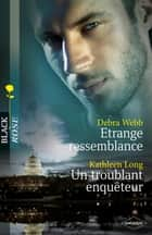 Etrange ressemblance - Un troublant enquêteur ebook by Debra Webb, Kathleen Long