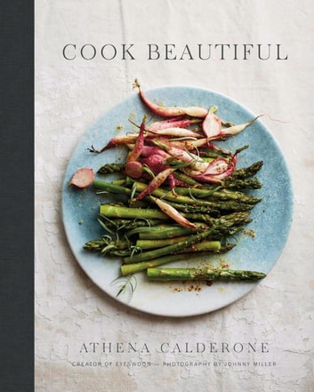 Cook Beautiful ebook by Athena Calderone