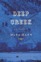 Deep Creek ebook by Dana Hand