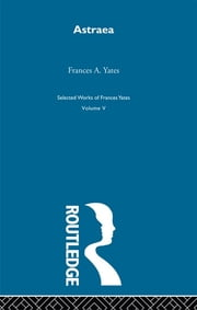 Astraea - Yates ebook by Frances A. Yates