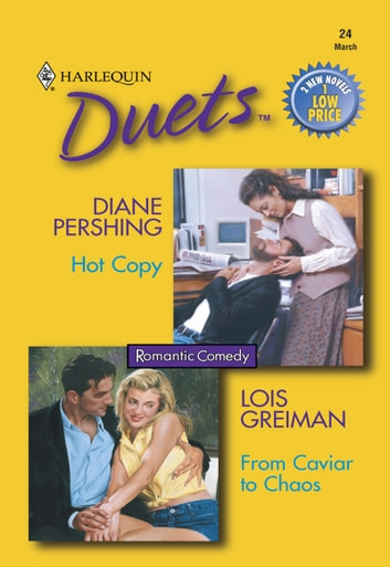 Hot Copy: Hot Copy / From Caviar To Chaos (Mills & Boon Silhouette) ebook by Diane Pershing,Lois Greiman