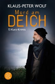 Mord am Deich eBook by Klaus-Peter Wolf