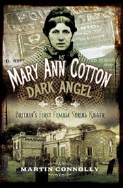 Mary Ann Cotton - The West Auckland Borgia ebook by Martin Connolly