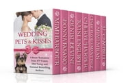 Wedding Pets & Kisses - A Boxed Set of Eight Sweet Romances ebook by Mimi Barbour,Donna Fasano,Denise Devine,Raine English,Cheryl Harper,Cindy Flores Martinez,Mimi Milan,J.L. Campbell