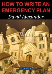How to write an Emergency Plan ebook by David E. Alexander