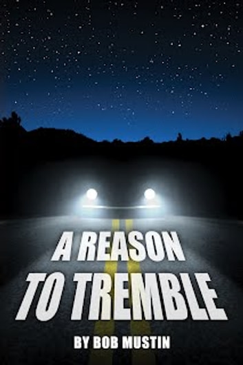 A Reason To Tremble ebook by Bob Mustin