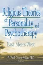 Religious Theories of Personality and Psychotherapy ebook by Frank De Piano,Ashe Mukherjee,Scott Mitchel Kamilar,Lynne   M Hagen,Elaine Hartsman,R. Paul Olson