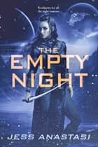 The Empty Night ebook by Jess Anastasi
