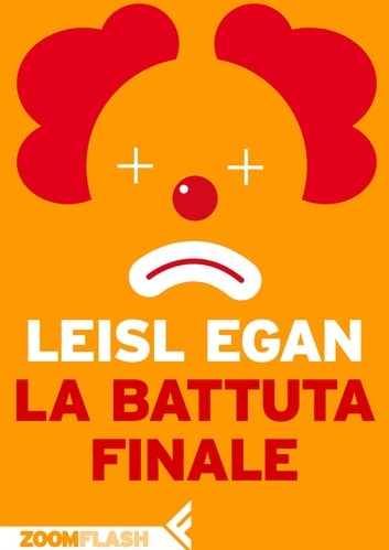 La battuta finale ebook by Leisl Egan