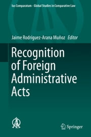 Recognition of Foreign Administrative Acts ebook by Jaime Rodríguez-Arana Munoz
