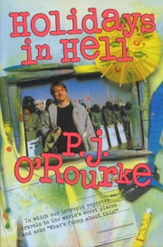 Holidays in Hell ekitaplar by P. J. O'Rourke