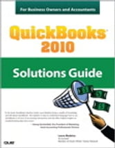 QuickBooks 2010 Solutions Guide for Business Owners and Accountants ebook by Laura Madeira