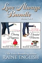 Love Always Bundle Books 1 & 2 ebook by Raine English