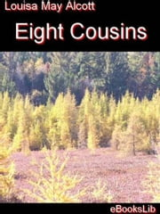 Eight Cousins ebook by Louisa May Alcott