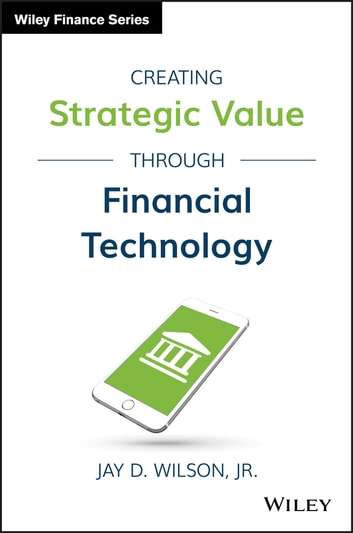 Creating strategic value through financial technology ebook by jay d creating strategic value through financial technology ebook by jay d wilson jr fandeluxe Image collections