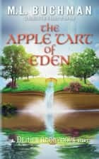 The Apple Tart of Eden ebook by M. L. Buchman