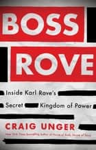 Boss Rove ebook by Craig Unger