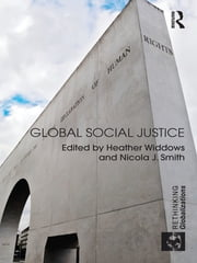 Global Social Justice ebook by Heather Widdows,Nicola J. Smith