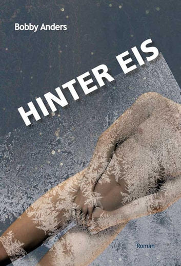 Hinter Eis ebook by Bobby Anders