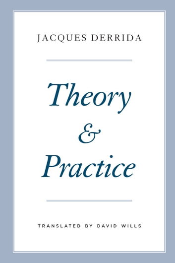 Theory and Practice ebook by Jacques Derrida