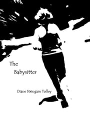 The Babysitter ebook by Diane Stringam Tolley