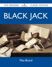 Black Jack - The Original Classic Edition ebook by Brand Max