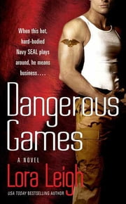 Dangerous Games ebook by Lora Leigh