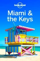 Lonely Planet Miami & the Keys ebook by Regis St Louis