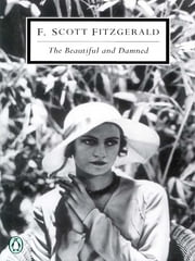 The Beautiful and Damned ebook by F. Scott Fitzgerald,Kermit Vanderbilt
