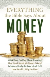 Everything the Bible Says About Money ebook by