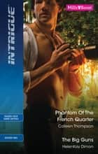 Phantom Of The French Quarter/The Big Guns ebook by Colleen Thompson, HelenKay Dimon