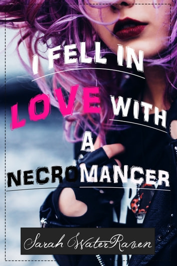 I Fell in Love with a Necromancer ebook by Sarah WaterRaven