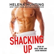 Shacking Up audiobook by Helena Hunting
